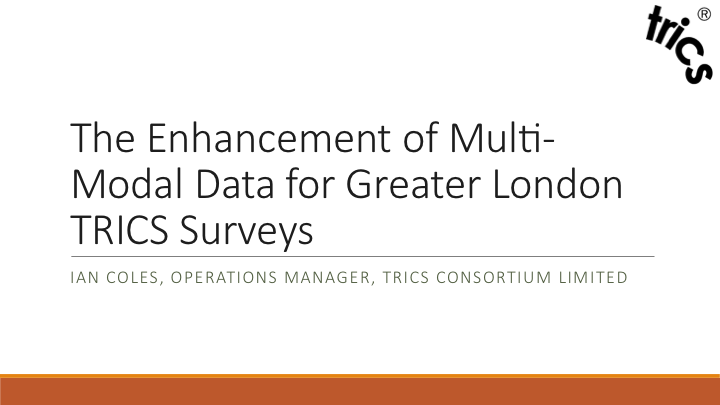 Enhancement of MM Data for Greater London Surveys