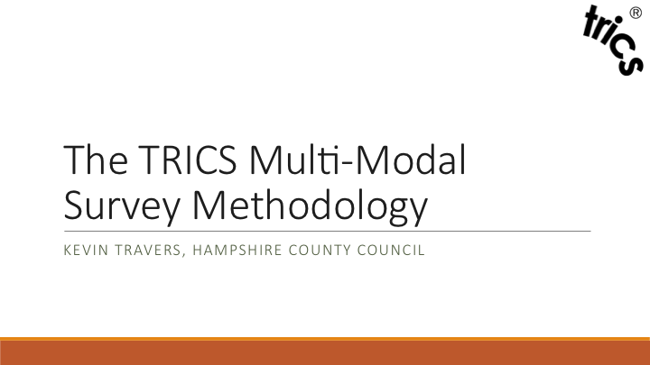The TRICS Multi-Modal Survey Methodology