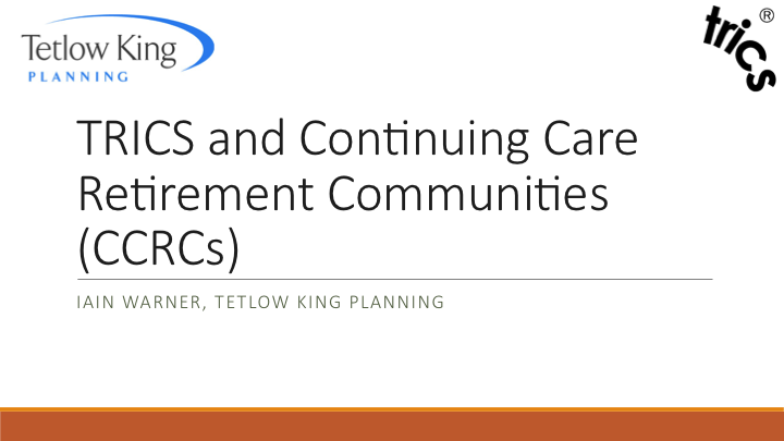 TRICS and Continuing Care Residential Communities